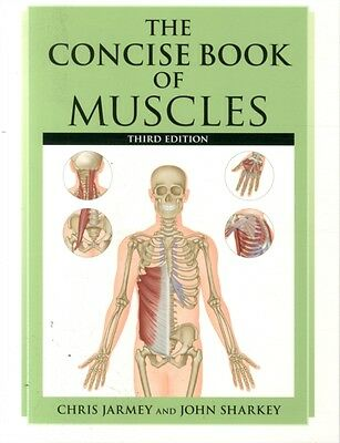 The Concise Book of Muscles (Paperback), Jarmey, Chris, 9781905367627