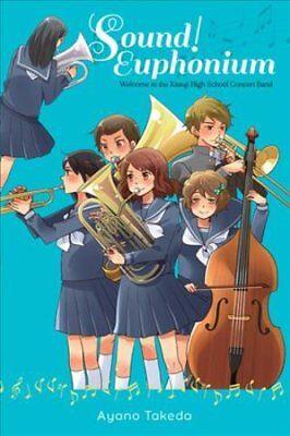 Sound! Euphonium (Light Novel): Welcome to the Kitauji High School Concert...