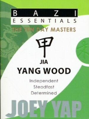 Jia Yang Wood: Independent, Steadfast, Determined (BaZi Essential. 9789675395161