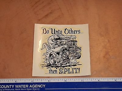1960's RAT FINK ED ROTH WATER SLIDE DECAL, DO UNTO OTHERS... THEN SPLIT!   NOS