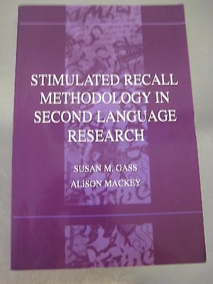 Stimulated Recall Methodology in Second Language Research. Gass. Mackey.
