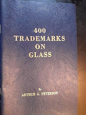 400 Trademarks on Glass w/ Alphabetical Index by Arthur Peterson, Ph.D. w/ Dates