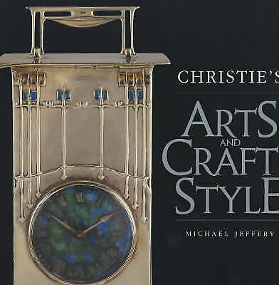CHRISTIE'S ARTS AND CRAFTS STYLE., Jeffery, Michael., Used; Very Good Book