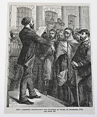 1883 magazine engraving~ LEON GAMBETTA LECTURING THE SOLDIERS France 1870