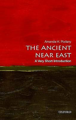 THE ANCIENT NEAR EAST: A VERY SHORT INTRODUCTION., Podany, Amanda H., Used; Very
