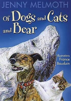 OF DOGS AND CATS AND BEAR. (SIGNED)., Melmoth, Jenny., Used; Very Good Book