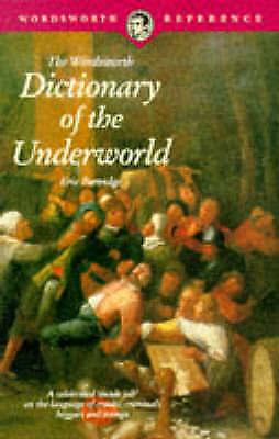 THE WORDSWORTH DICTIONARY OF THE UNDERWORLD., Partridge, Eric., Used; Very Good
