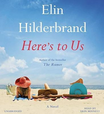 Here's to Us by Elin Hilderbrand (2016, CD, Unabridged) NEW