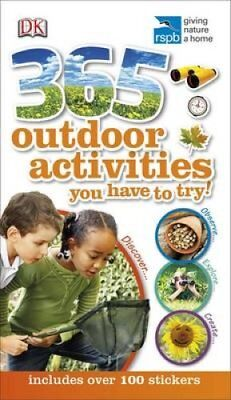 RSPB 365 Outdoor Activities You Have to Try by DK 9781409348191