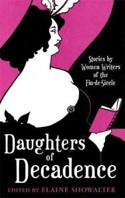 Daughters of Decadence Women Writers of the Fin-de-siecle 9781853815904