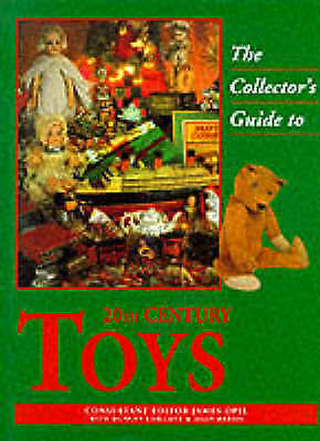 THE COLLECTOR'S GUIDE TO 20TH-CENTURY TOYS., Opie, James & Duncan Chilcott & Jul