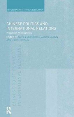 CHINESE POLITICS AND INTERNATIONAL, Horsburgh, Nicola, Breslin, S...