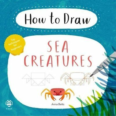 Betts, Anna-How To Draw: Sea Creatures  Book Neu