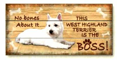 Westie Is The Boss Reclaimed Pallet Wood Sign USA Made