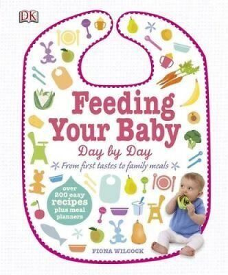 Feeding Your Baby Day by Day by Fiona Wilcock 9781409337515 (Hardback, 2014)