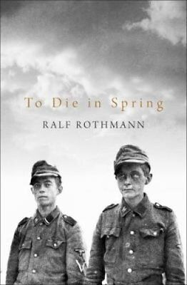 To Die in Spring by Ralf Rothmann (Hardback, 2017)