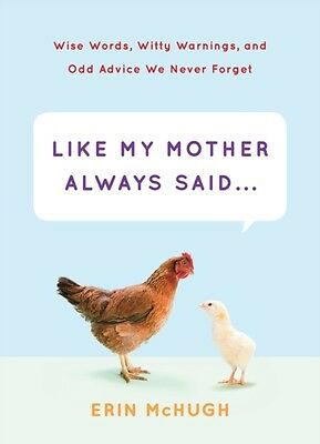 Like My Mother Always Said... (Hardcover), McHugh, Erin, 9781419711732