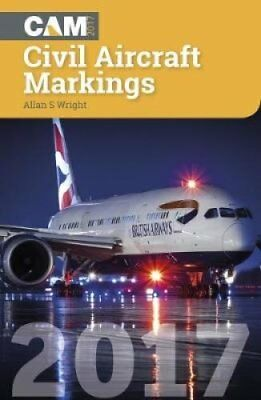 Civil Aircraft Markings: 2017 by Allan S. Wright (Paperback, 2017)