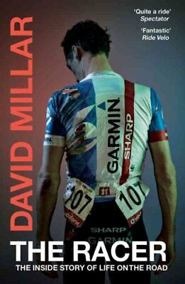 The Racer The Inside Story of Life on the Road by David Millar 9780224100083