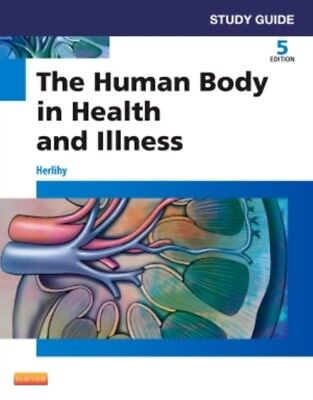 Study Guide for The Human Body in Health and Illness, 5e (Paperba...