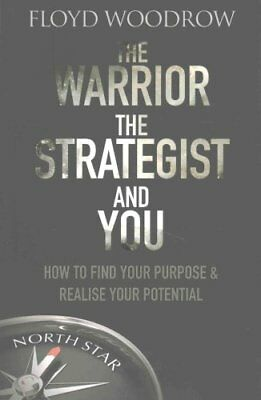 The Warrior, the Strategist and You How to Find Your Purpose an... 9781783962730