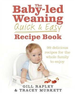 Baby Led Weaning Quick & Easy Recipe Bk, Rapley, Gill, Murkett, T. 9780091947552