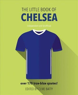 The Little Book of Chelsea by Clive Batty (Hardback, 2017)