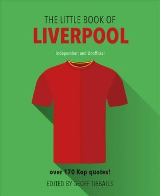 The Little Book of Liverpool FC by Geoff Tibballs (Hardback, 2017)