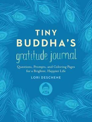 Tiny Buddha's Gratitude Journal: Questions, Prompts, and Coloring Pages for a...