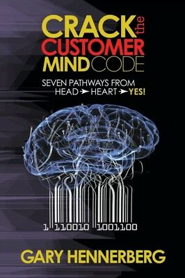 CRACK THE CUSTOMER MIND CODE: SEVEN PATH, Hennerberg, Gary, 97816...