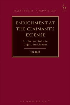 ENRICHMENT AT THE CLAIMANTS EXPENSE, Ball, Eli, 9781782258391