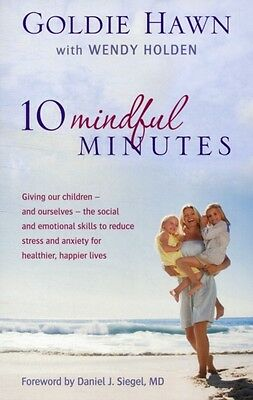 10 Mindful Minutes: Giving our children - and ourselves - the skills to reduce .