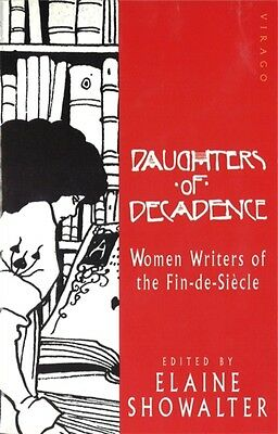 Daughters Of Decadence: Stories by Women Writers of the Fin-de-Siecle (Paperbac.