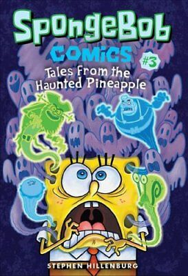SpongeBob Comics: Book 3: Tales from the Haunted Pineapple by Stephen...