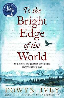 To the Bright Edge of the World, Ivey, Eowyn, New condition, Book
