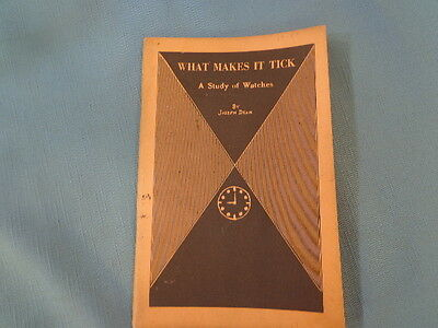 What Makes A Watch Tick Study of Watches by Joseph Dean 1949 First Edition