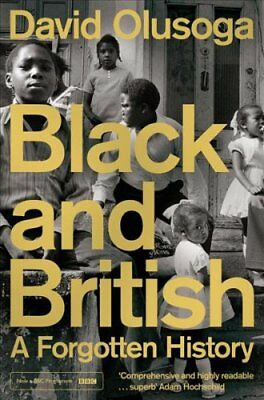 Black and British: A Forgotten History by David Olusoga (Paperback, 2017)