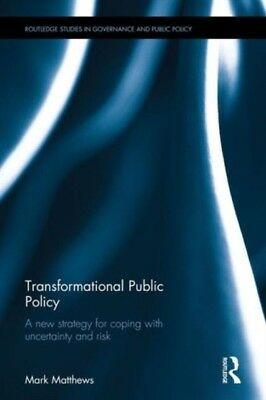 Transformational Public Policy: A new strategy for coping with un...