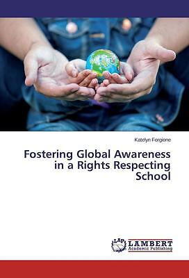 Fostering Global Awareness in a Rights Respecting School von Katelyn Forgione...