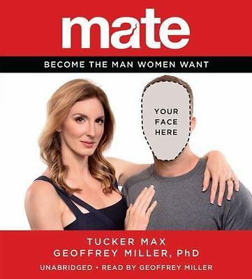 Mate : A Man's Guide to the World of Sex and Dating by Tucker Max - CDS -NEW
