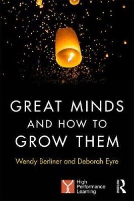 Great Minds and How to Grow Them: High Performance Learning by Deborah Eyre,...