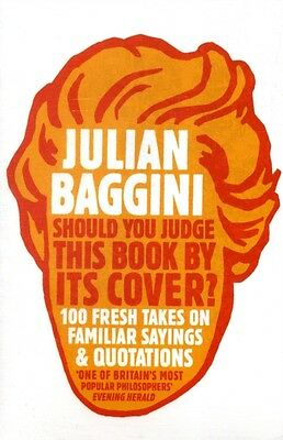 Should You Judge This Book by Its Cover?: 100 Fresh Takes on Familiar Sayings a.