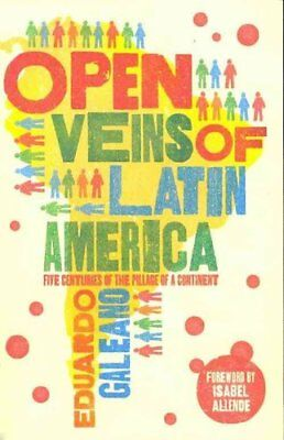 Open Veins of Latin America Five Centuries of the Pillage of a ... 9781846687426