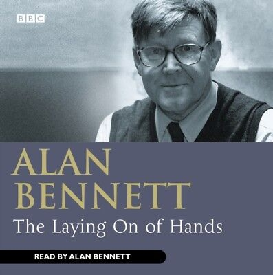 The Laying on of Hands (BBC Radio Collection) (Audio CD), Bennett. 9780563536413