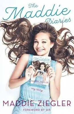 The Maddie Diaries: My Story by Maddie Ziegler New Hardback Book