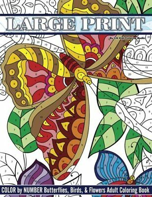 Large Print Color By Number Butterflies Birds and Flowers Adult Coloring Book: V