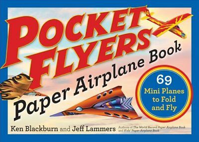 Pocket Flyers Paper Airplane Book: 69 Mini Planes to Fold and Fly by Jeff...