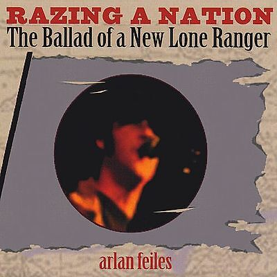 Arlan Feiles - Razing a Nation: The Ballad of a New Lone Ranger - CD