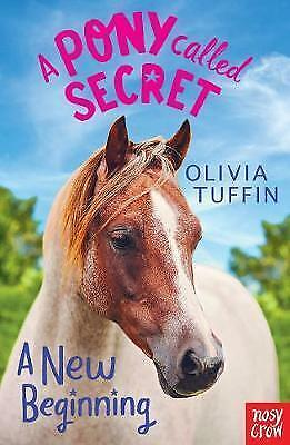 Tuffin,olivia-A Pony Called Secret: A New Begin  Book New