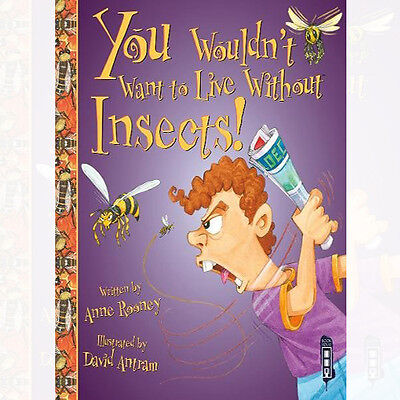 You Wouldn't Want to Live Without Insects! Book By Anne Rooney NEW BRAND